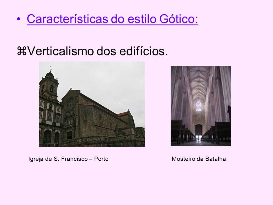 Características do estilo Gótico: Verticalismo dos edifícios.