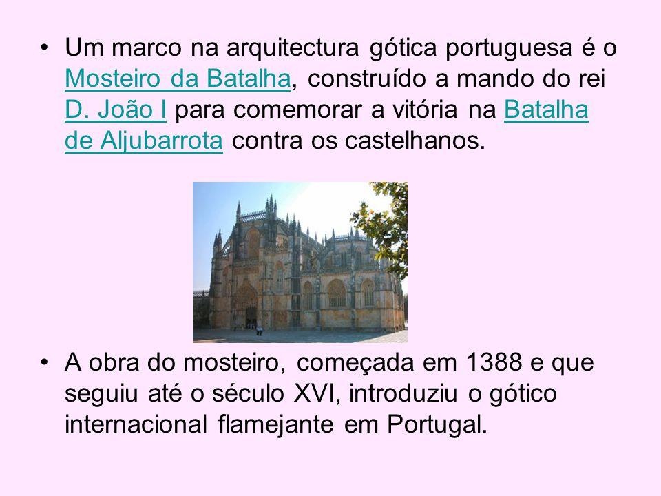 Um marco na arquitectura gótica portuguesa é o Mosteiro da Batalha, construído a mando do rei D. João I para comemorar a vitória na Batalha de Aljubarrota contra os castelhanos.