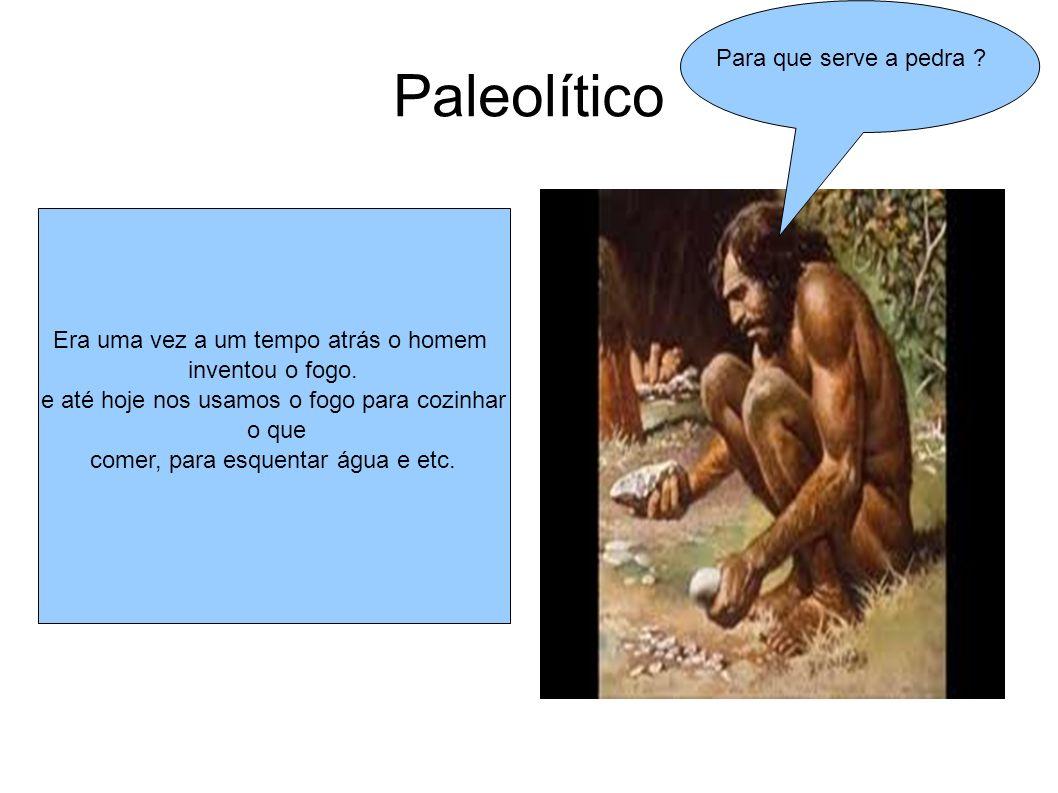 Paleolítico Para que serve a pedra