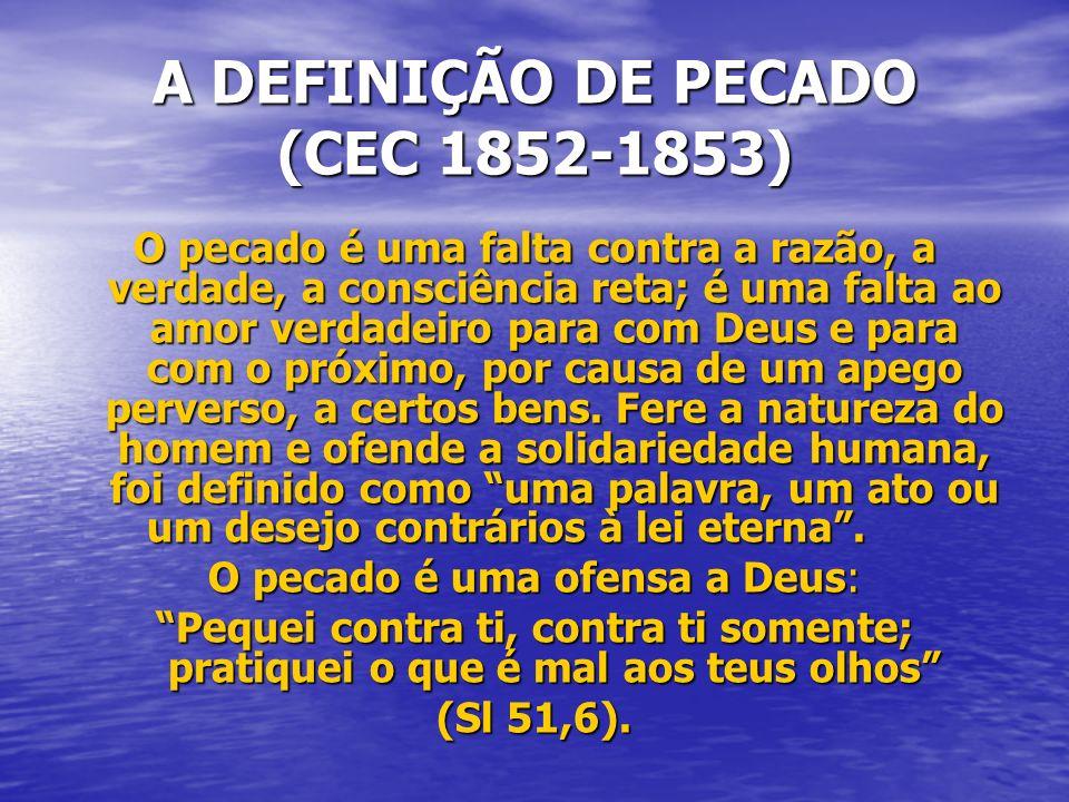 A DEFINIÇÃO DE PECADO (CEC 1852-1853)
