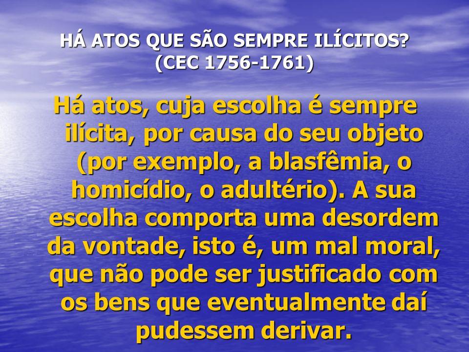 HÁ ATOS QUE SÃO SEMPRE ILÍCITOS (CEC 1756-1761)