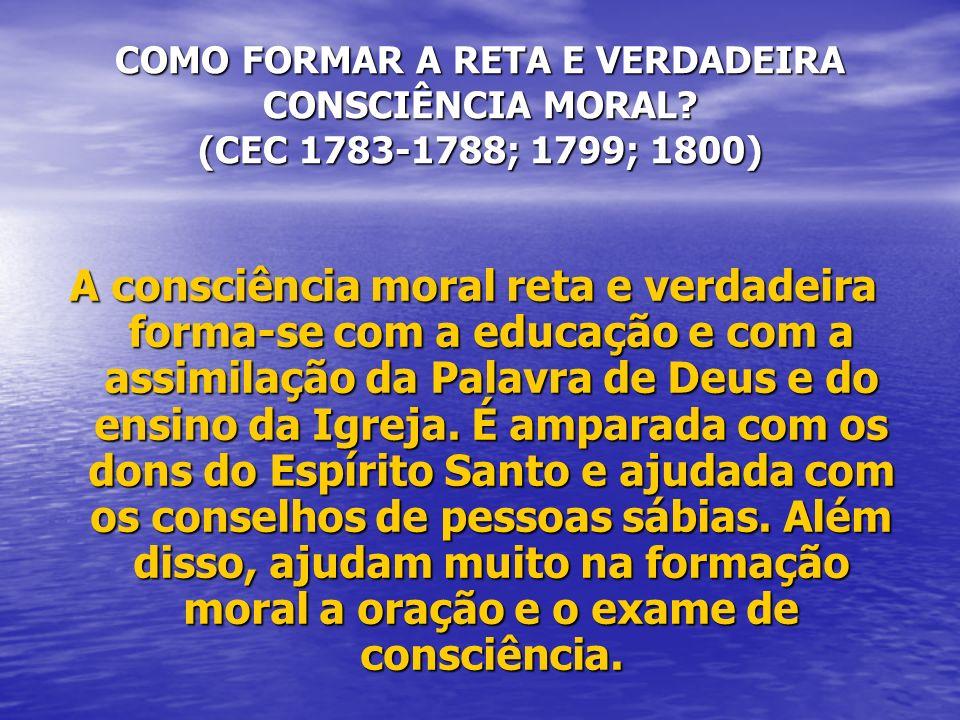 COMO FORMAR A RETA E VERDADEIRA CONSCIÊNCIA MORAL