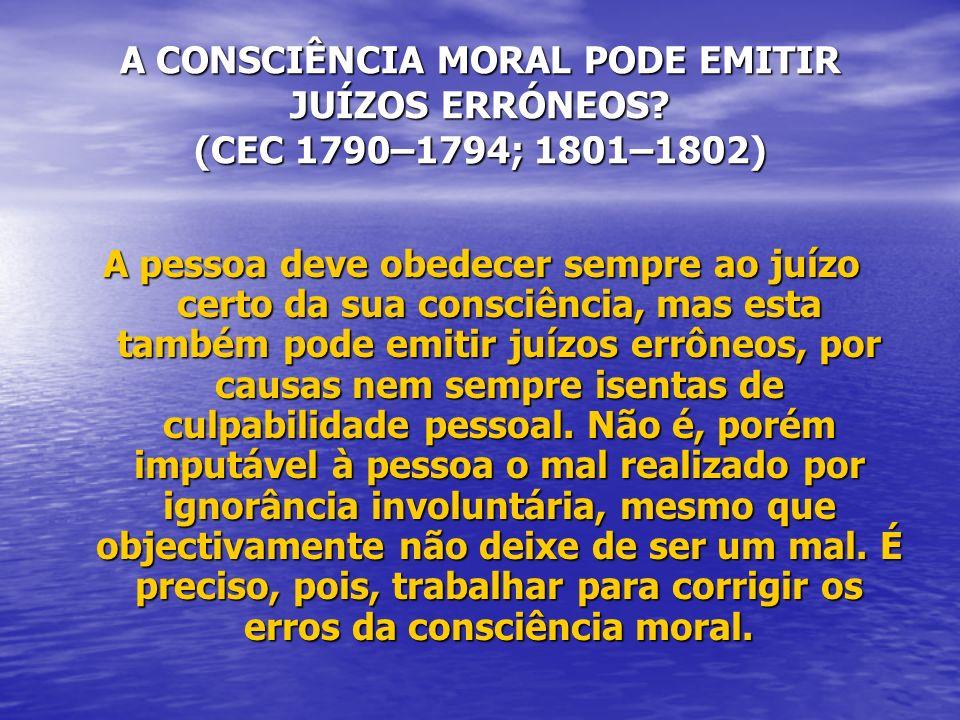 A CONSCIÊNCIA MORAL PODE EMITIR JUÍZOS ERRÓNEOS