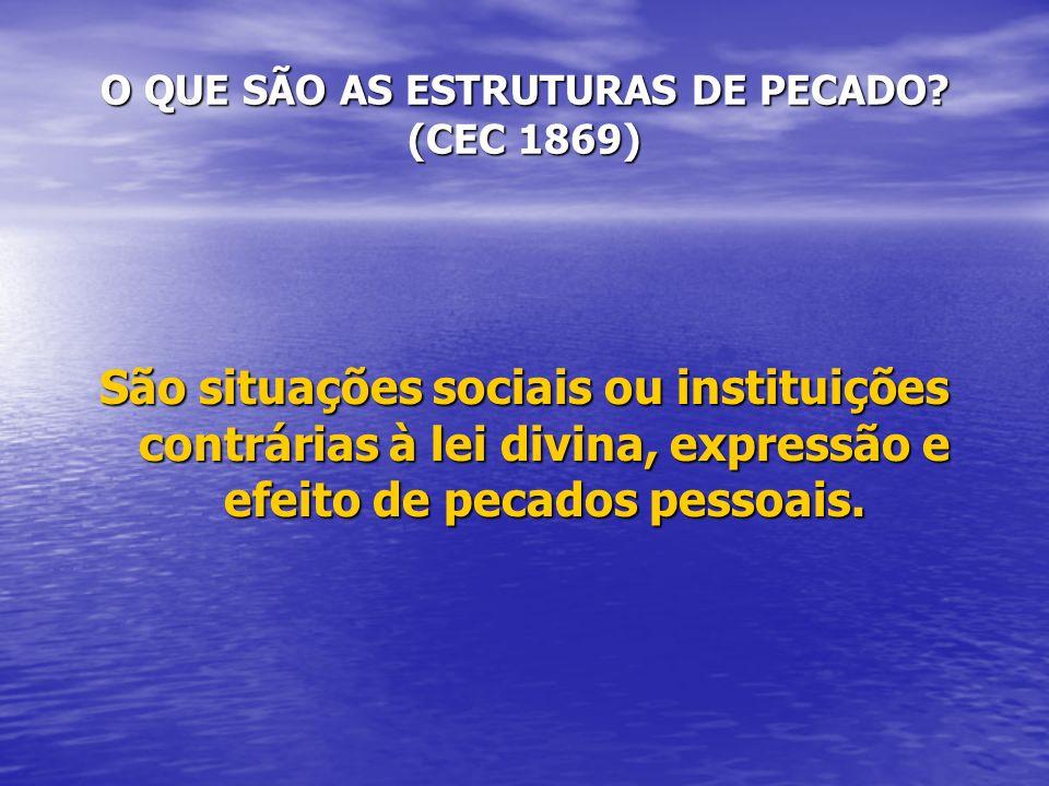 O QUE SÃO AS ESTRUTURAS DE PECADO (CEC 1869)