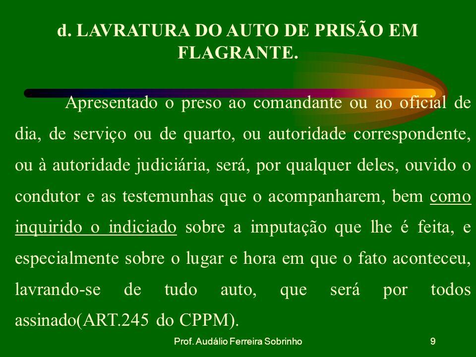 d. LAVRATURA DO AUTO DE PRISÃO EM FLAGRANTE.