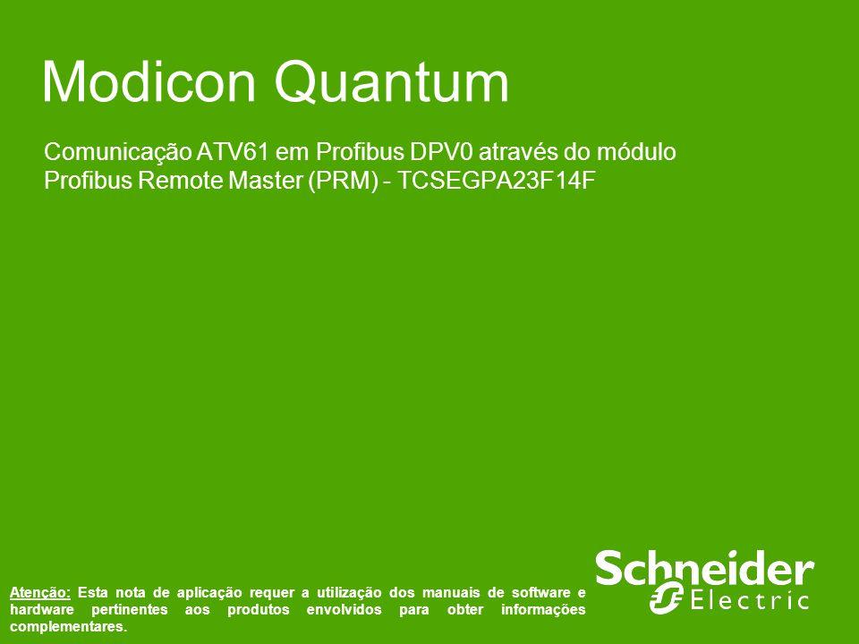 Modicon Quantum Comunicação ATV61 em Profibus DPV0 através do módulo Profibus Remote Master (PRM) - TCSEGPA23F14F.