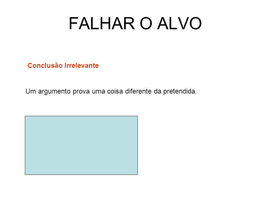 FALHAR O ALVO Conclusão irrelevante