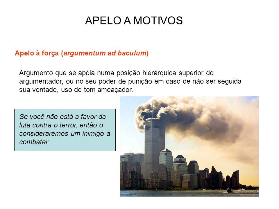 APELO A MOTIVOS Apelo à força (argumentum ad baculum)