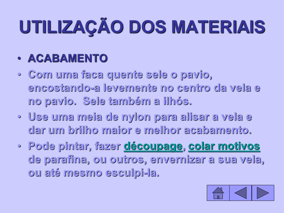 UTILIZAÇÃO DOS MATERIAIS