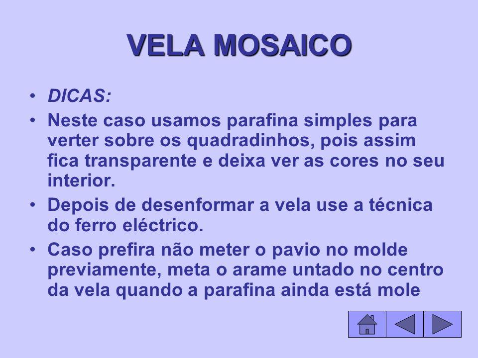 VELA MOSAICO DICAS: