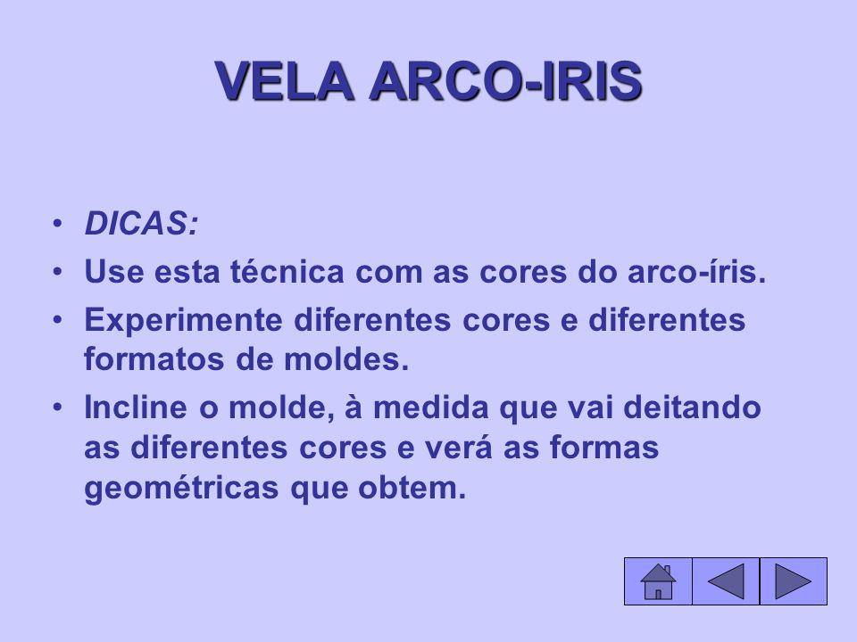 VELA ARCO-IRIS DICAS: Use esta técnica com as cores do arco-íris.