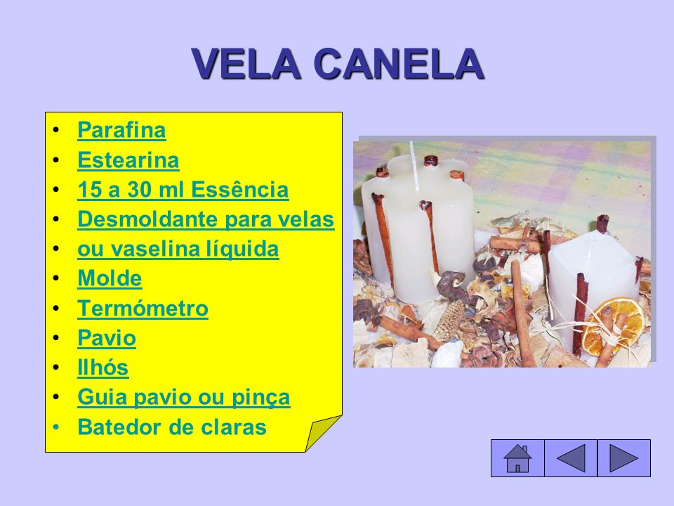 VELA CANELA Parafina Estearina 15 a 30 ml Essência