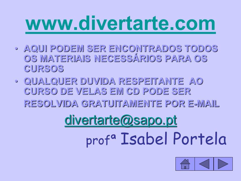 www.divertarte.com divertarte@sapo.pt profª Isabel Portela