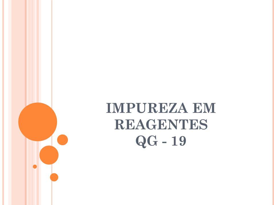 IMPUREZA EM REAGENTES QG - 19