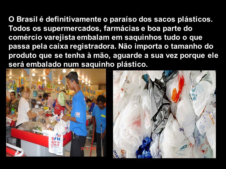 O Brasil é definitivamente o paraíso dos sacos plásticos