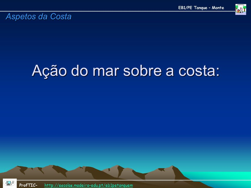 Ação do mar sobre a costa: