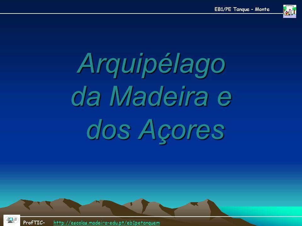 Arquipélago da Madeira e dos Açores