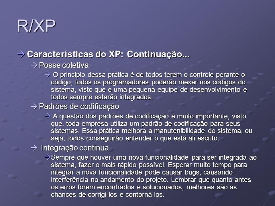 R/XP Características do XP: Continuação... Posse coletiva