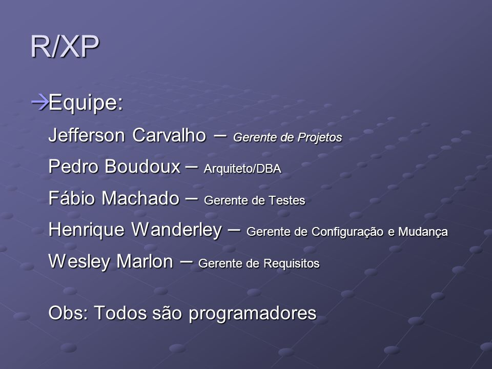R/XP Equipe: Jefferson Carvalho – Gerente de Projetos