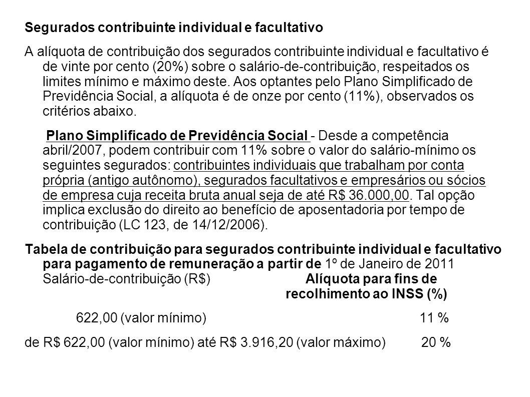 Segurados contribuinte individual e facultativo A alíquota de contribuição dos segurados contribuinte individual e facultativo é de vinte por cento (20%) sobre o salário-de-contribuição, respeitados os limites mínimo e máximo deste.