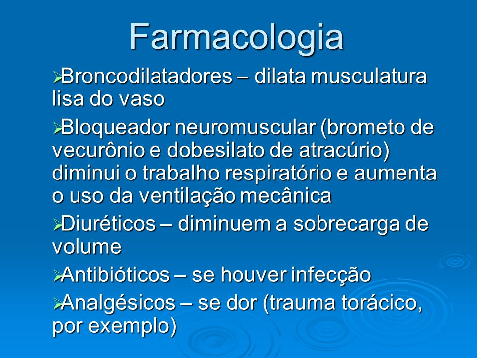Farmacologia Broncodilatadores – dilata musculatura lisa do vaso