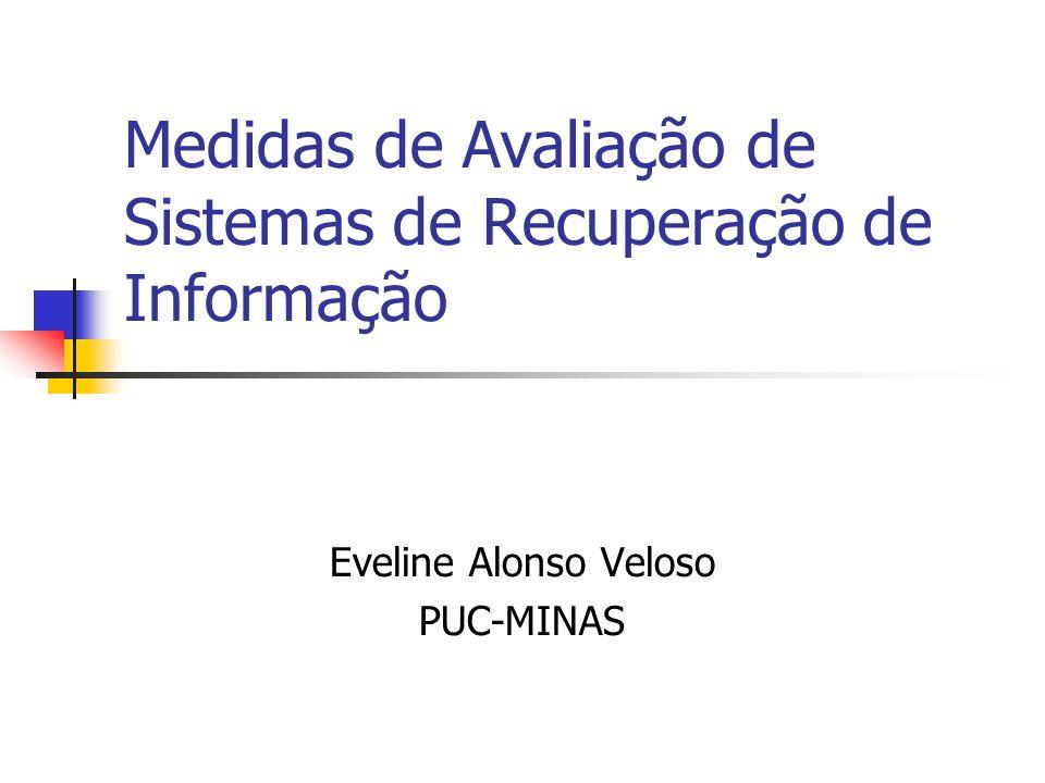 Medidas de Avaliação de Sistemas de Recuperação de Informação