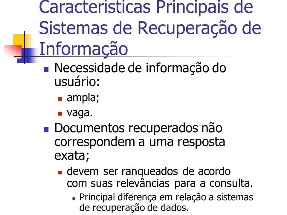 Características Principais de Sistemas de Recuperação de Informação
