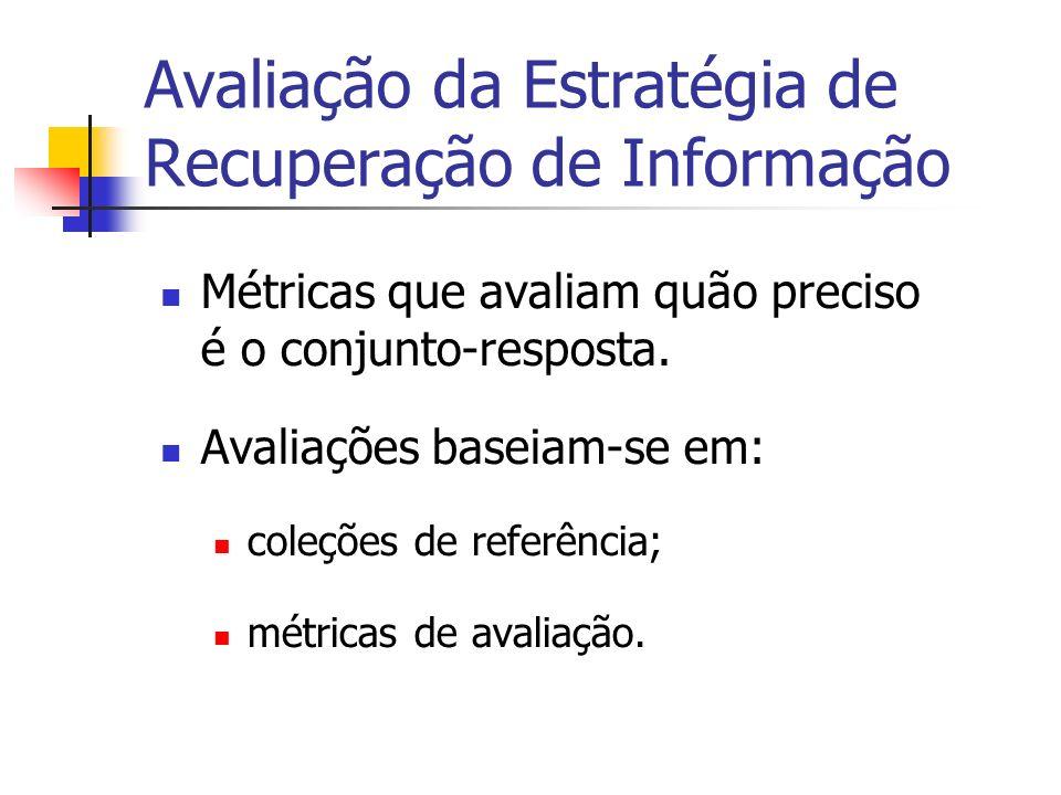 Avaliação da Estratégia de Recuperação de Informação