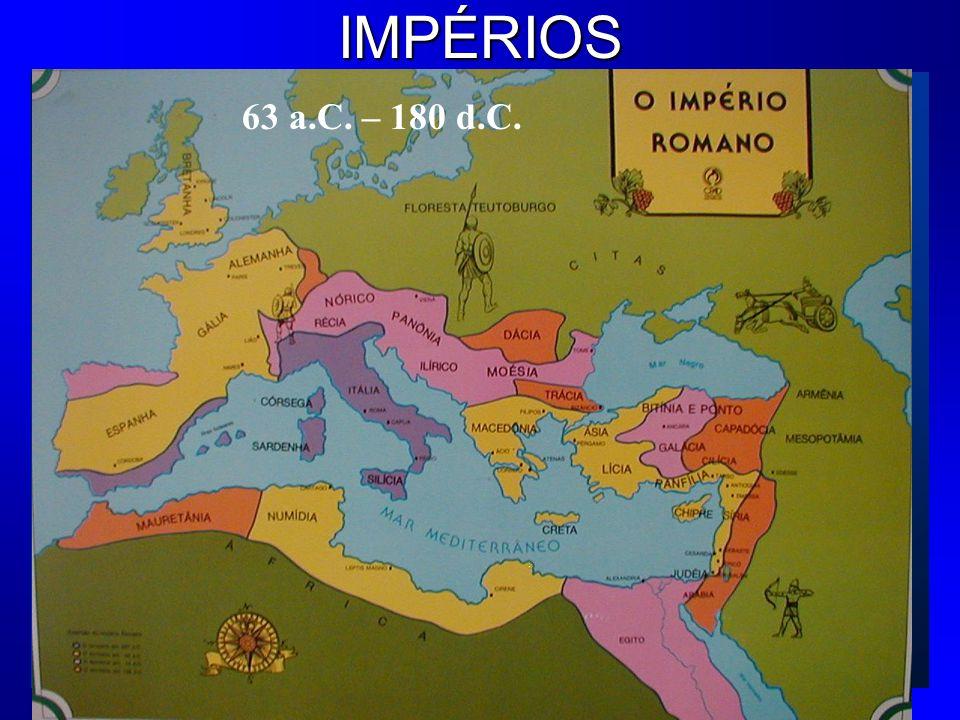 IMPÉRIOS 63 a.C. – 180 d.C.