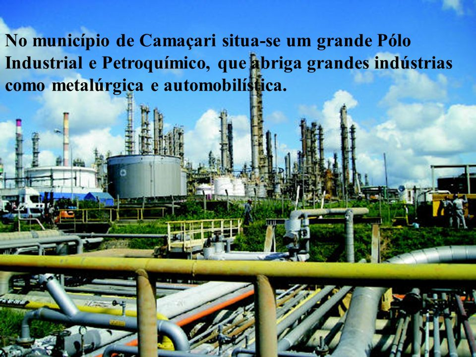 No município de Camaçari situa-se um grande Pólo