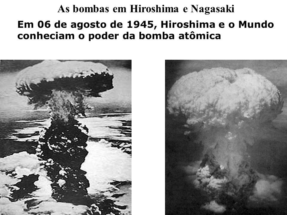 As bombas em Hiroshima e Nagasaki