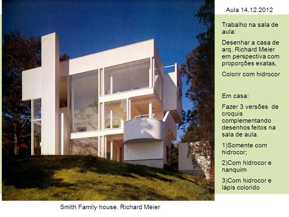 Aula 14.12.2012 Trabalho na sala de aula: Desenhar a casa de arq. Richard Meier em perspectiva com proporções exatas,