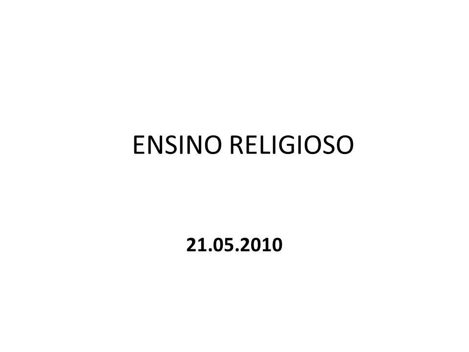 ENSINO RELIGIOSO 21.05.2010