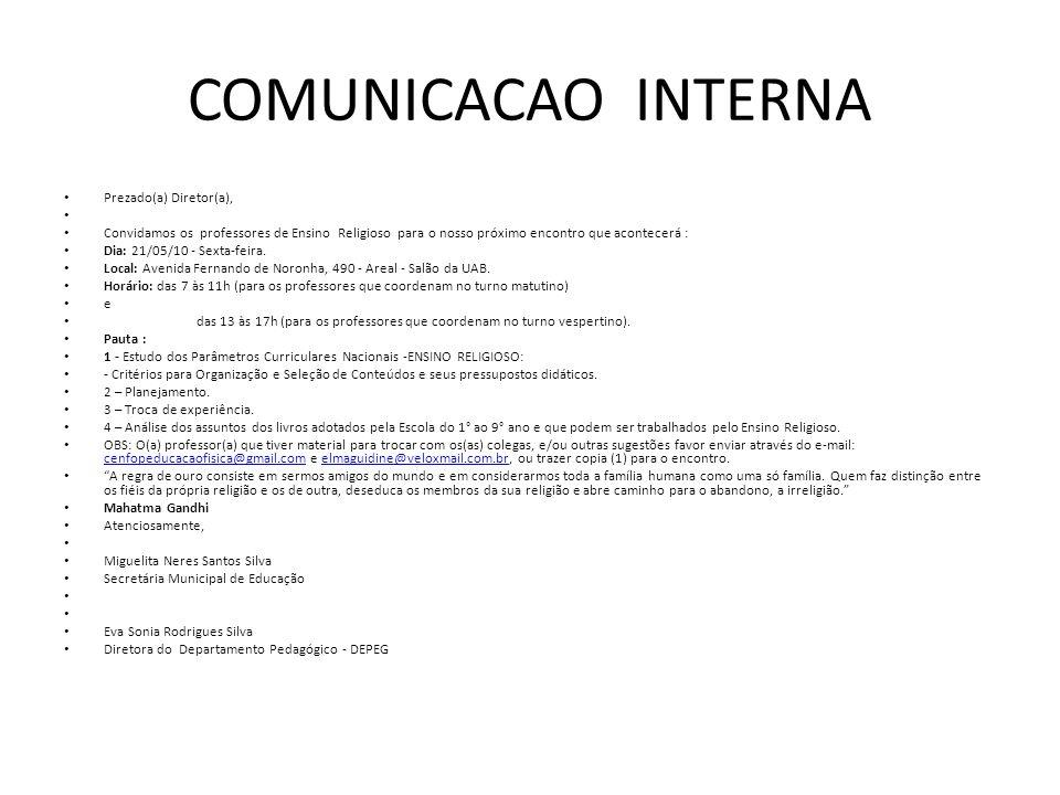COMUNICACAO INTERNA Prezado(a) Diretor(a),