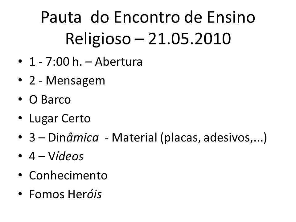 Pauta do Encontro de Ensino Religioso – 21.05.2010