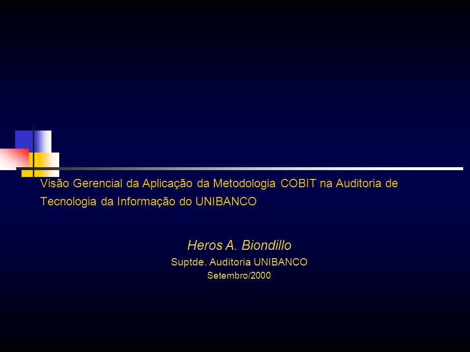 Heros A. Biondillo Suptde. Auditoria UNIBANCO Setembro/2000