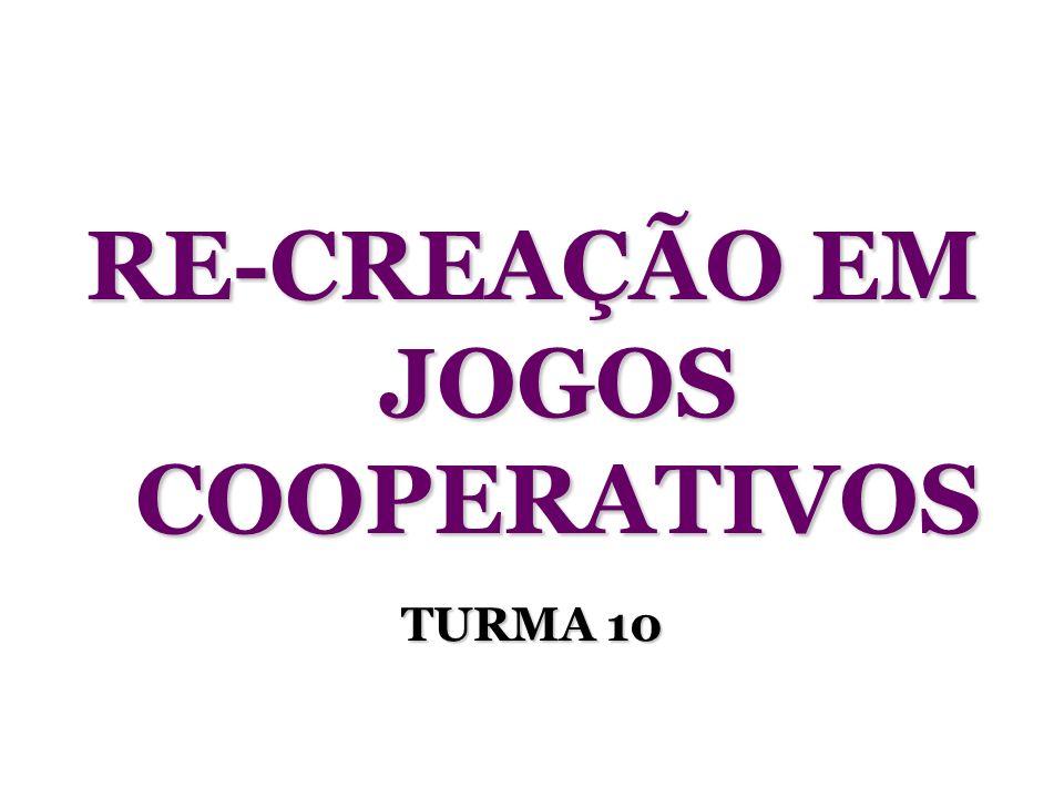 RE-CREAÇÃO EM JOGOS COOPERATIVOS