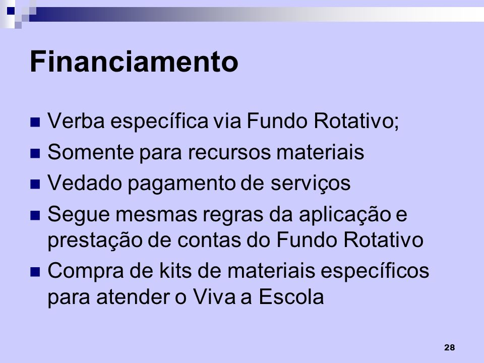 Financiamento Verba específica via Fundo Rotativo;