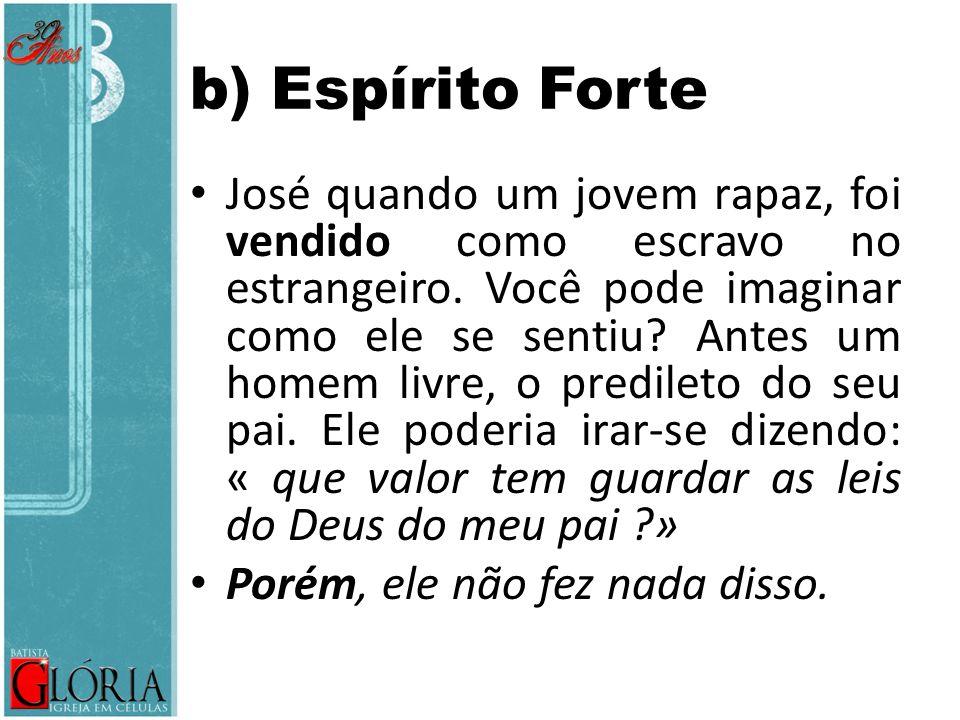 b) Espírito Forte