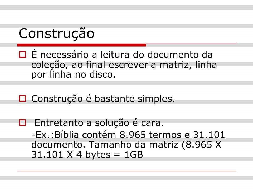 Construção É necessário a leitura do documento da coleção, ao final escrever a matriz, linha por linha no disco.