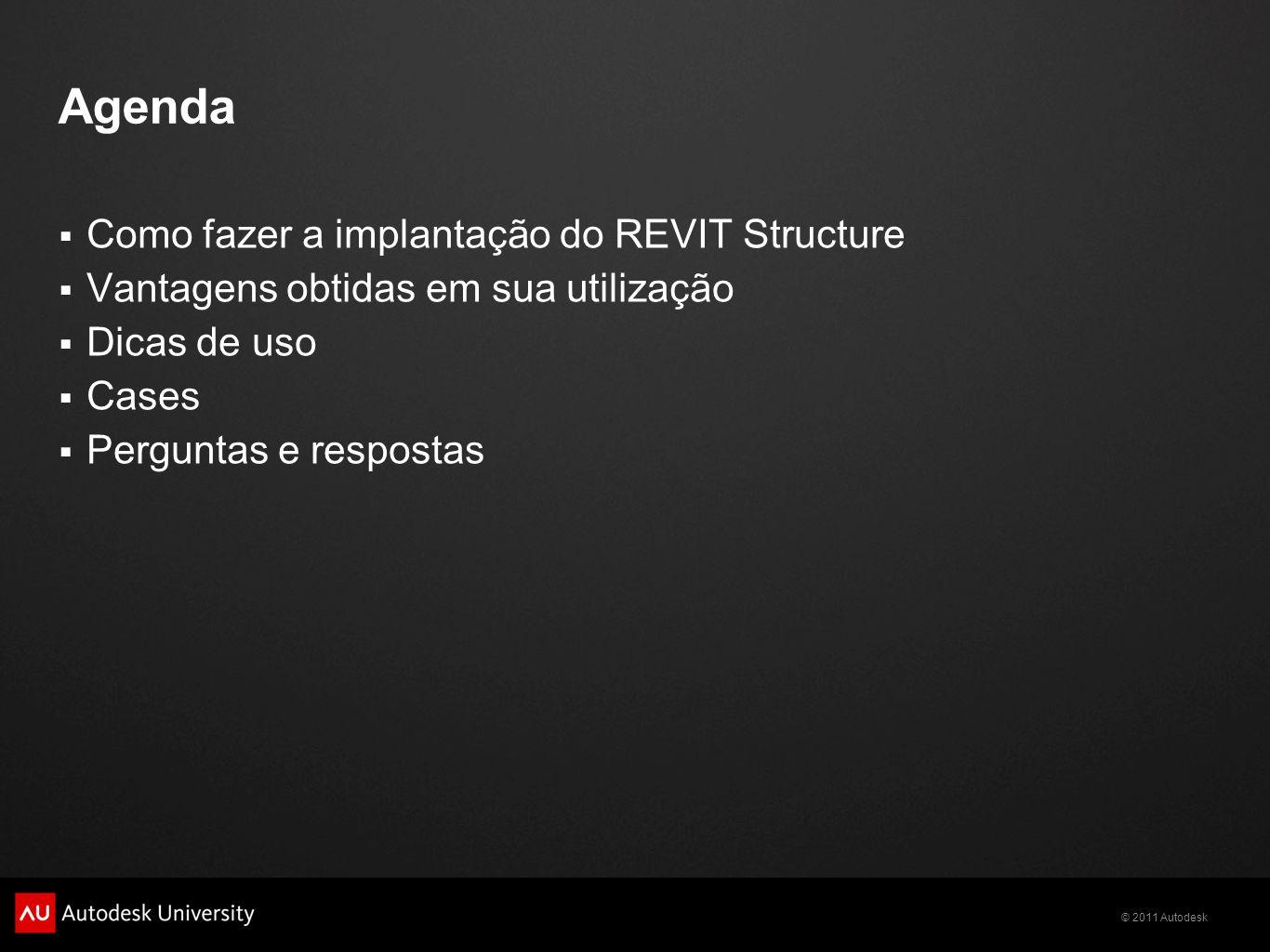Agenda Como fazer a implantação do REVIT Structure