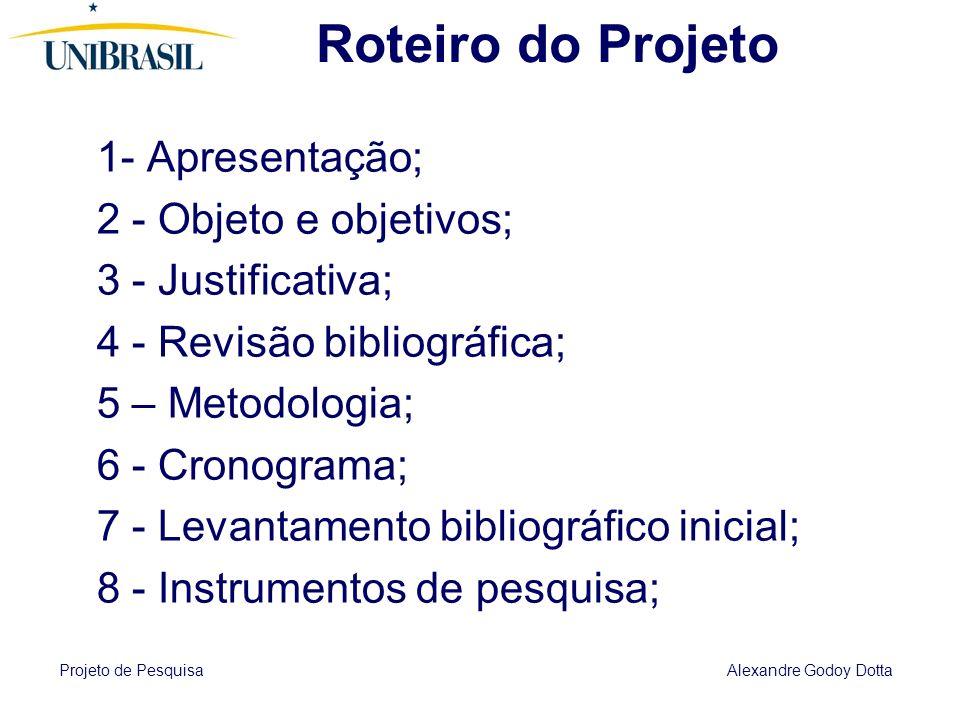 Roteiro do Projeto 1- Apresentação; 2 - Objeto e objetivos;
