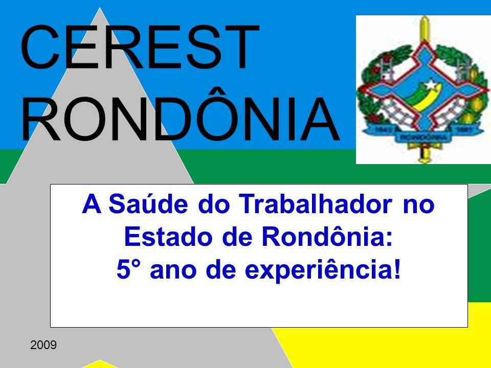 A Saúde do Trabalhador no Estado de Rondônia: