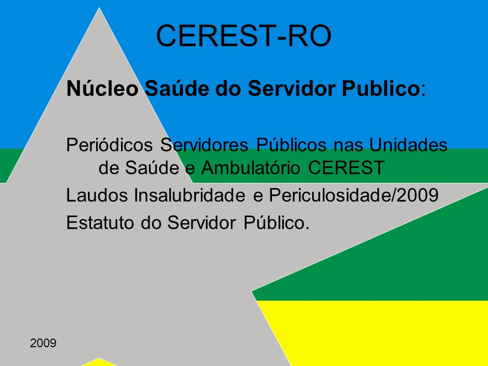 CEREST-RO Núcleo Saúde do Servidor Publico: