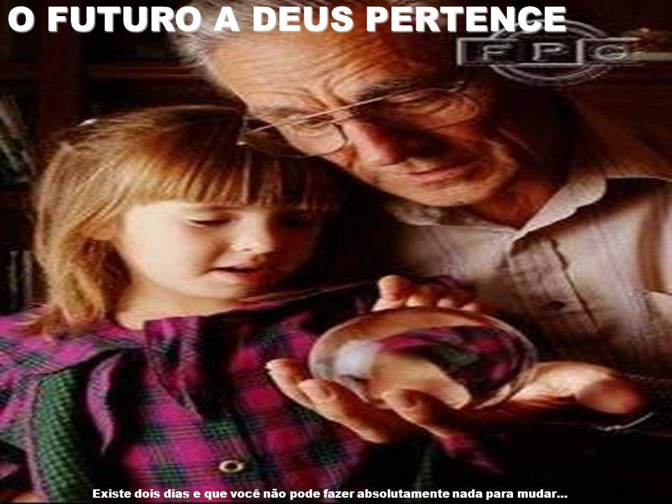 O FUTURO A DEUS PERTENCE