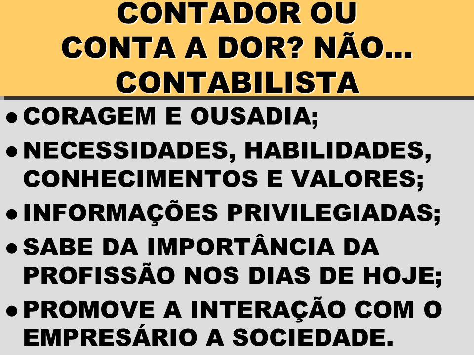 CONTADOR OU CONTA A DOR NÃO… CONTABILISTA