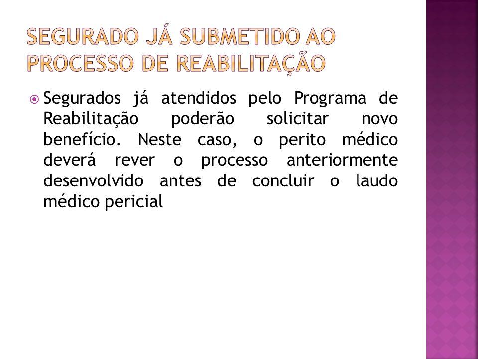 SEGURADO JÁ SUBMETIDO AO PROCESSO DE REABILITAÇÃO