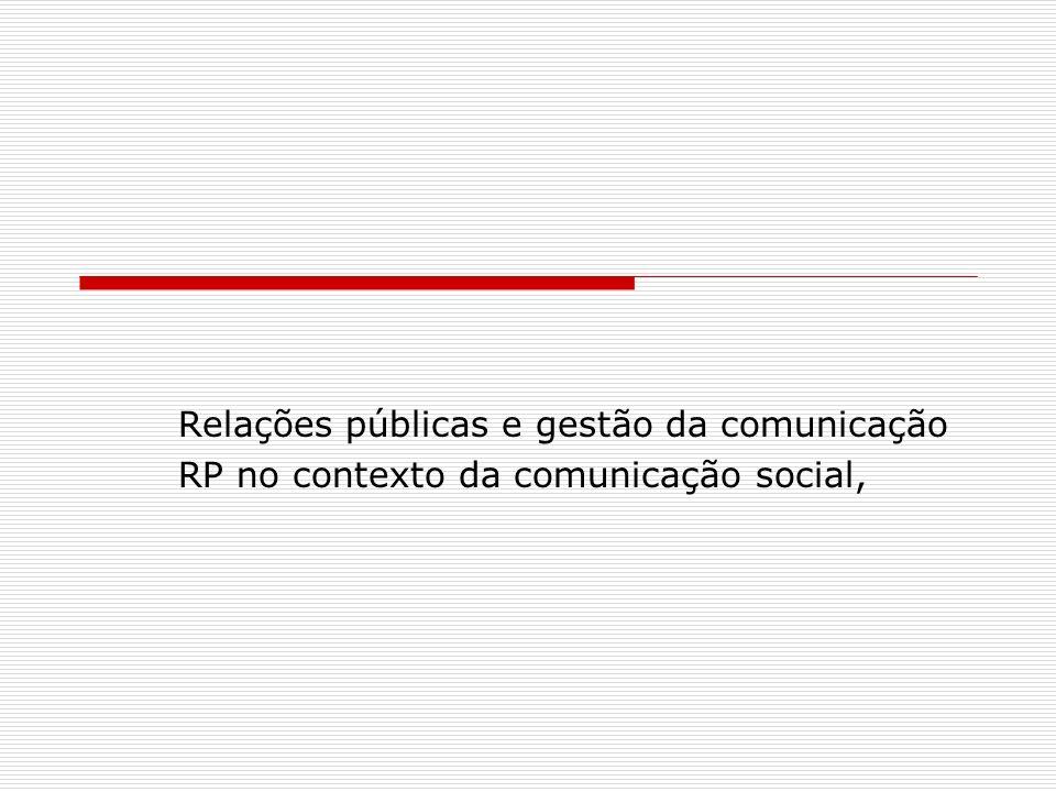 Relações públicas e gestão da comunicação