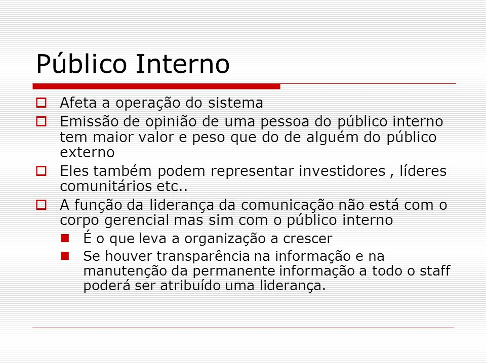 Público Interno Afeta a operação do sistema