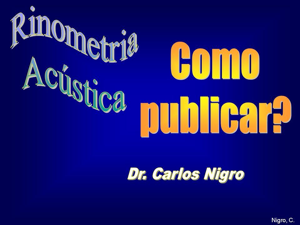 Rinometria Acústica Como publicar ASTM cças pos A0 Dr. Carlos Nigro